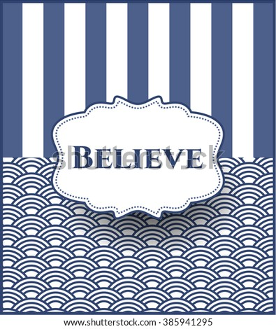 Believe card, poster or banner