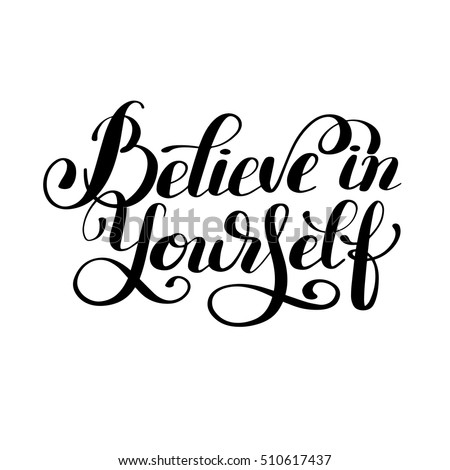 believe in yourself black and...