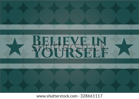 Believe in Yourself card, poster or banner