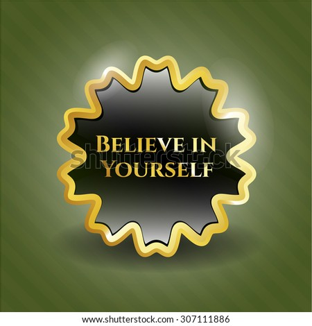 Believe in Yourself gold shiny emblem