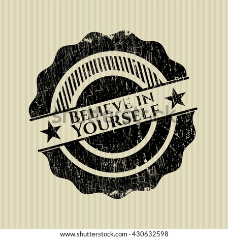 Believe in Yourself grunge style stamp
