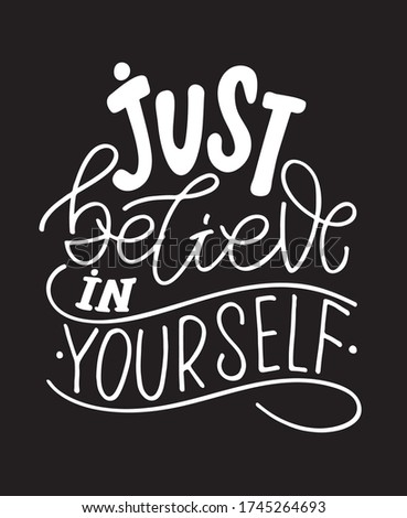 Believe in yourself. Lettering postcard. Motivation quote lettering postcard - template for poster, banner, t-shirt design.