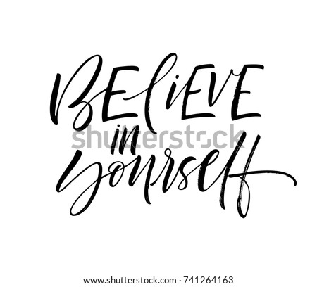 believe in yourself  phrase