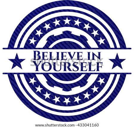 Believe in Yourself with denim texture