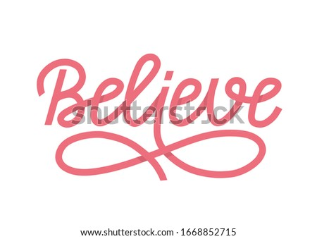 Believe lettering single word as vector concept of breast cancer survivers. A pink ribbon shape word as believe in yourself and hope vector concept. Vector illustration EPS 10 Stock photo ©