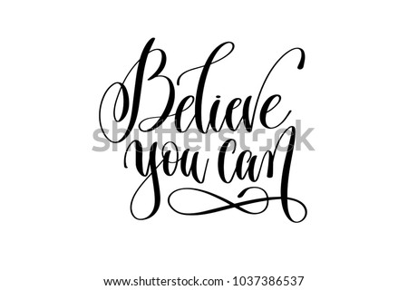 believe you can - hand lettering positive quote, motivation and inspiration phrase, calligraphy vector illustration