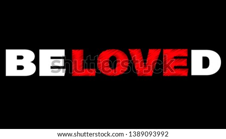 beloved modern fashion slogan for t-shirt and apparels tee graphic vector print isolated on black background