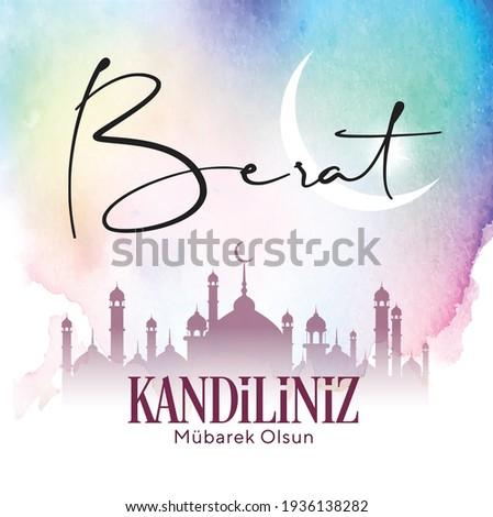 Berat Kandiliniz Mübarek Olsun. Berat Kandil is one of the five Islamic holy nights: Mevlid, Regaip, Mirac, Berat, Kadir.