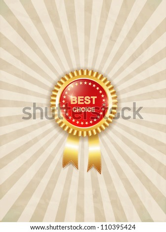 best choice award label medals signs with ribbons on vintage background