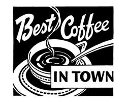 Best Coffee In Town - Retro Ad Art Banner