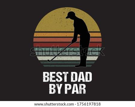 Best Dad By Par / Beautiful Text tshirt Design Poster Vector Illustration art Foto stock ©
