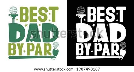Best Dad by Par Printable Vector Illustration Foto stock ©