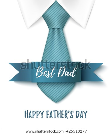 Best Dad, Happy Fathers Day, background with blue tie, ribbon and white shirt. Greeting card template. Vector illustration.