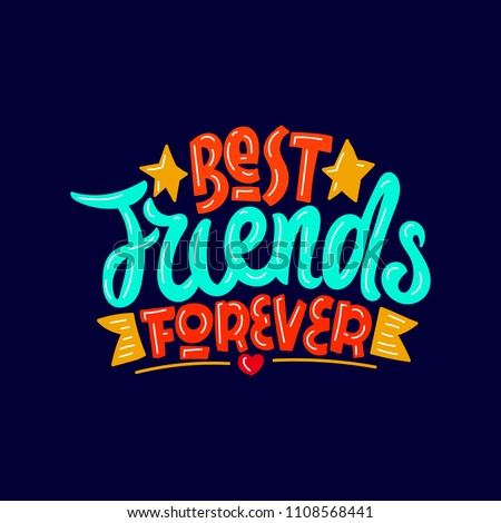 Best friends forever. Hand drawn lettering poster. Vector illusration.