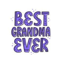 Best grandma ever quote. Hand drawn vector lettering for t shirt, card, poster.