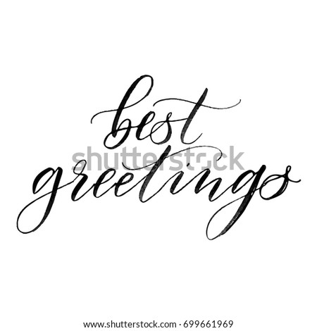 Best greetings handwritten calligraphy phrase black on the white best greetings handwritten calligraphy phrase black on the white background holiday poster banner m4hsunfo
