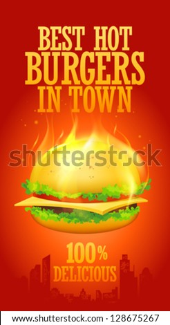 Best hot burgers in town design template. Eps10 Vector.