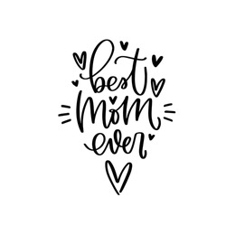 Best mom ever Mother's day vector design with heart. Suitable for greeting card, gift decoration, iron on, sublimation print, social media post.