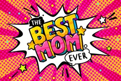 Best Mom message in sound speech bubble in pop art style for Happy Mother's Day celebration.