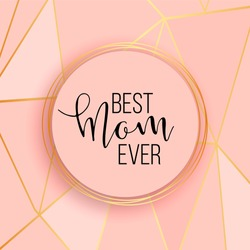 Best mom / mum ever pink background with gold lines. Elegant business background, design layout template for poster, banner, menu, flyer, invitation, advertise, business card, promo, offer, sale.