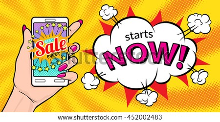 Best sale event starts now! Vector illustration in pop art style with woman's hand holding smartphone with speech bubbles.