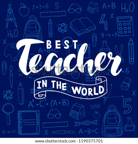 Best teacher in the world lettering on dark blue background with school supplies. Vector illustration of Happy teacher's day lettering for greeting card/invitation/poster/store/gift/banner template.
