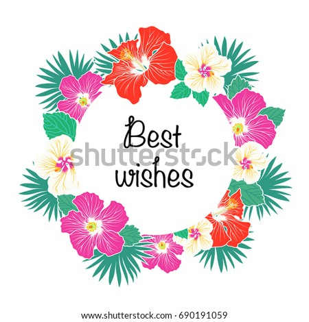 Best wishes greeting card with palm leaves and hibiscus flowers. Vector illustration.