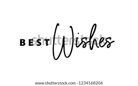 Best wishes text card quote. Greeting banner poster calligraphy inscription black text word. Brush lettering white background isolated vector. Best wishes Christmas and New Year typography word 2019.