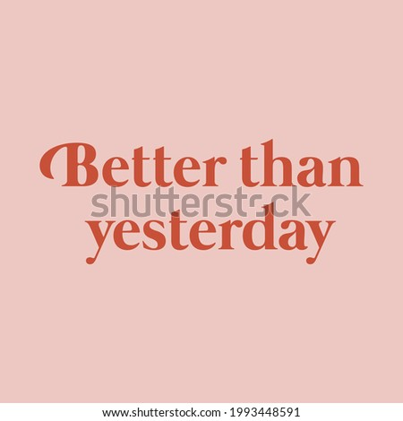 Better than yesterday abstract,Graphic design print t-shirts fashion,vector,poster,card ストックフォト ©