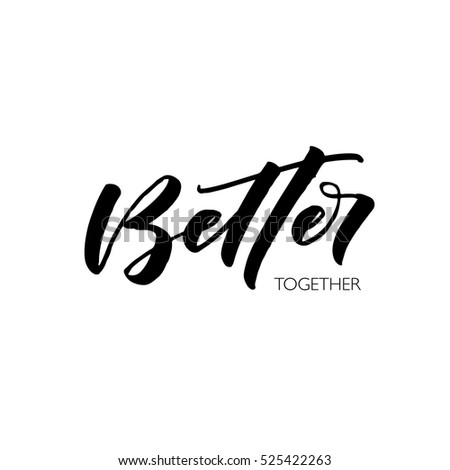 better together hand drawn