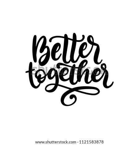 Better Together, hand lettering. Vector calligraphic design for Friendship Day greeting card, festive poster etc.