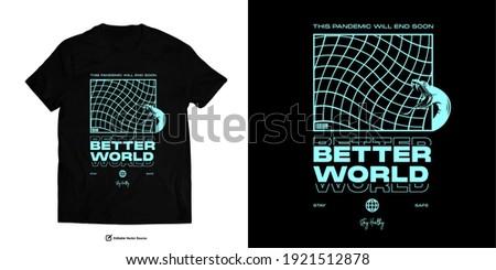 BETTER WORLD Apparel Edgy T shirts Design for Urban Street wear T shirt Design Empowering Worldwide Series