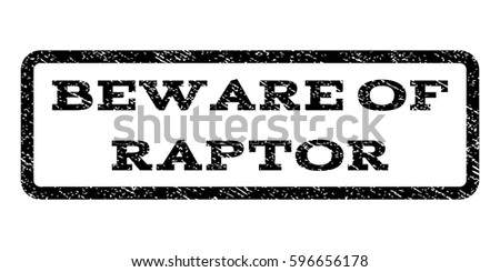 beware of raptor watermark