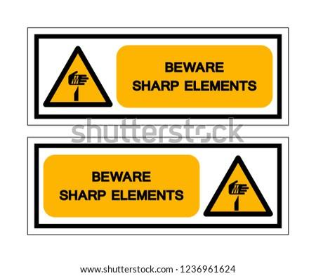 Beware Sharp Elements Symbol Sign ,Vector Illustration, Isolate On White Background Label .EPS10
