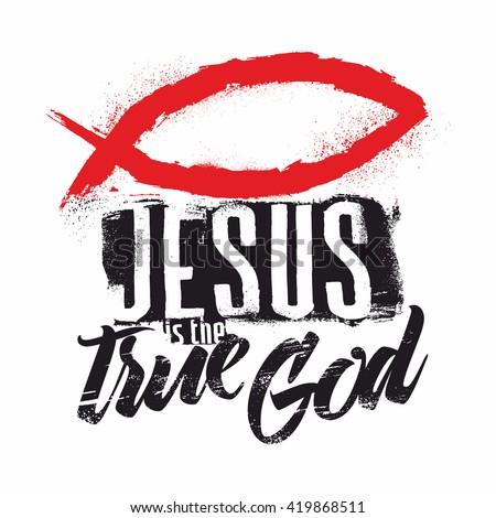Bible lettering. Christian art. Jesus is the true God.