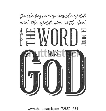 Bible quote from john 1:1, in the beginning the word was god, typography for print as poster or t shirt