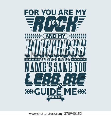 Bible Typographic For You Are My Rock And My Fortress And For Your