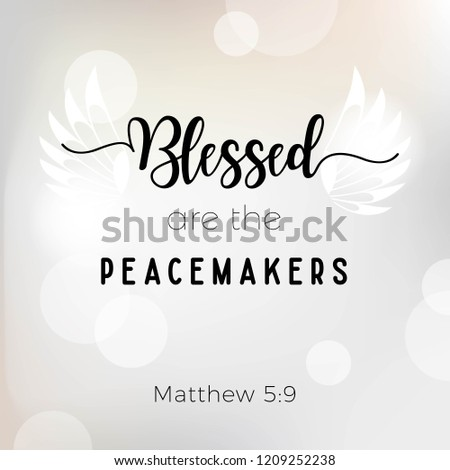 Biblical phrase from matthew, blessesd are the peacemakers, typography for print or use as poster, flyer, t shirt