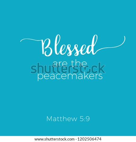 Biblical phrase from matthew gospel, blessed are the peacemakers, typography for print or use as poster, flyer, t shirt
