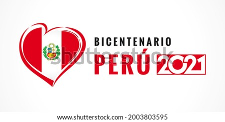 Bicentenario Peru 2021 poster with heart emblem, Peruvian lettering - Peru's Bicentennial Year, 200 years of Independence. Banner for celebration, text and symbol with flag. Vector illustration Foto stock ©