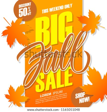 Big Fall Sale banner for autumn seasonal shopping. This weekend special offer background with hand lettering and autumn leaves. Discount up to 50% off. Vector illustration.