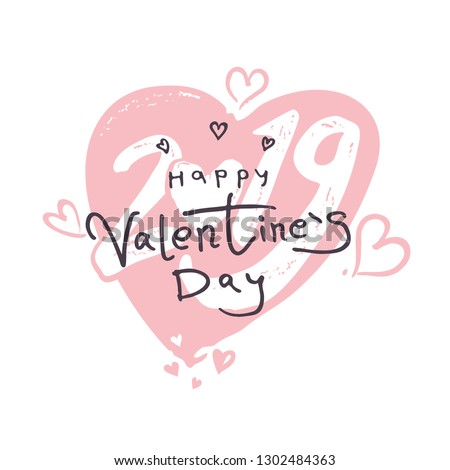 Big gentle Heart 2019. Happy Valentine's Day 2019 modern calligraphy. Valentines day holidays typography print, postcard, t-shirt and more. Vector illustration