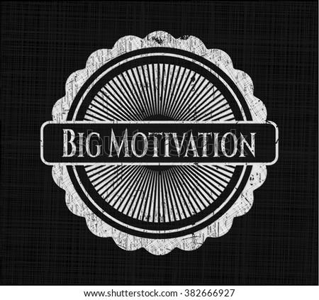 Big Motivation chalk emblem written on a blackboard