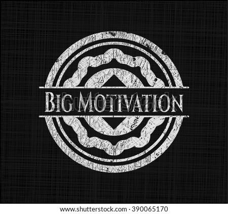 Big Motivation chalkboard emblem written on a blackboard