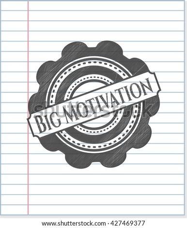 Big Motivation pencil strokes emblem