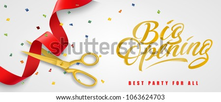 Big opening, best party for all festive banner design with confetti and gold scissors cutting red ribbon on white background. Lettering can be used for invitations, signs, announcements.