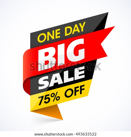 Big Sale banner. One day special offer, mega sale, discount up to 75% off. Vector illustration.