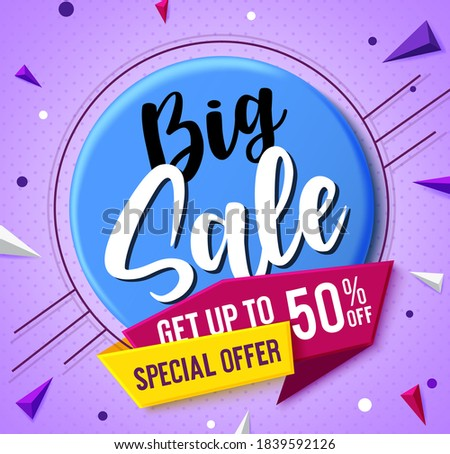 Big sale vector concept banner design. Big sale text in badge element with special offer up to 50% discount in label tag for shopping promo offer advertisement in colorful abstract background. Vector