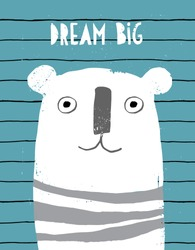 Big White Bear. Cute Abstract Hand Drawn White Teddy Bear Vector Illustration. Grunge Infantile Style Design. Blue Background with Black Tiny Stripes. Hand Written White Dream Big. Lovely Nursery Art.