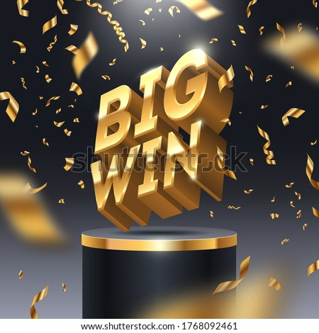Big win golden sign on stage podium and golden confetti. 3d big win logo in spotlight on dark background. Vector illustration.